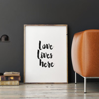 love lives here,inspirational art,motivational quotes,home decor,wall decor,bedroom decor,best words,hand lettering,couples decor,romantic