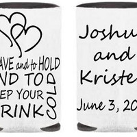 Custom Wedding Koozies, To Have And To Hold And To Keep Your Drink Cold, Customizable, Personalized Koozies, Design Your Own Koozies