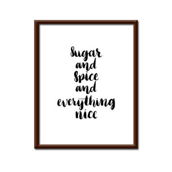 Printable Wall Decor, Sugar and Spice and Everything Nice, Baby, Nursery, Girls Room,
