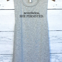 Nevertheless She Persisted Muscle Tank Top