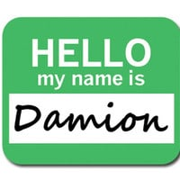 Damion Hello My Name Is Mouse Pad