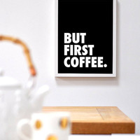 Typographic Art Motivational Print But First Coffee Quote Poster Print Kitchen Decor Home Decor Wall Art