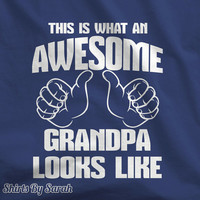 Awesome Grandpa Shirt - Grandparent's Day T-Shirts Funny This Is What Awesome Grandpa Looks Like Tee Dads Father