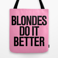 Blondes do it better pink Tote Bag by RexLambo