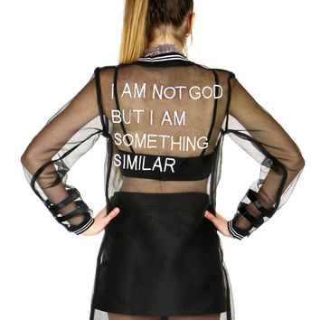 I AM NOT GOD SHEER JACKET