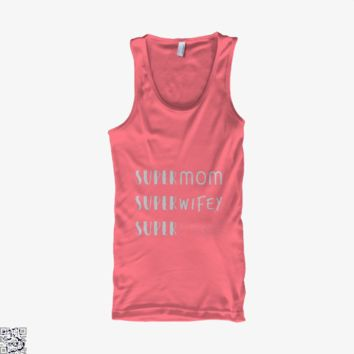 Super Mom Wifey Tired, Mother's Day Tank Top