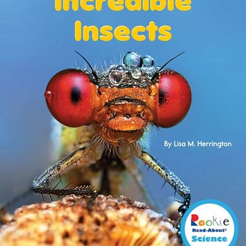 Incredible Insects Rookie Read-About Science