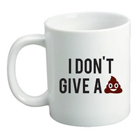 I Don't Give A Poo Emoji Mug - A Cup Of Quotes