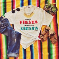 Ain't No Fiesta Like A Good 'Ol Siesta