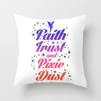Faith, Trust, And Pixie Dust Throw Pillow by LookHUMAN