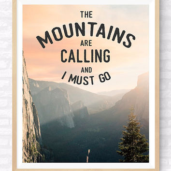 Mountains Typography Printable, Mountains Are Calling Quote, Wanderlust Print, Nature Quote, Muir Quote, Mountain Photography Poster Print