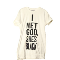 I Met God, She's Black Tee- White