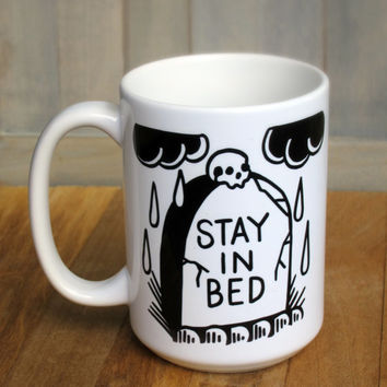"""Gravestone """"Stay in Bed"""" coffee mug! 15 ounce ceramic coffee cup with gravestone design!"""