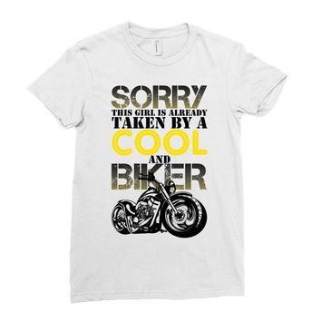 Sorry This Girl Is Already Takenby a Cool And Biker Ladies Fitted T-Shirt