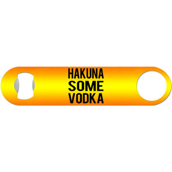Hakuna Some Vodka - Funny Lion King Bottle Opener