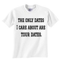 The Only Dates I Care About Shirt
