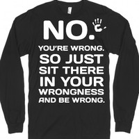 No You're Wrong Long Sleeve Black Tee T Shirt-Black T-Shirt 2XL |