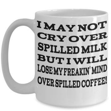 Lose My Mine over Spilled Coffee Mug Gift