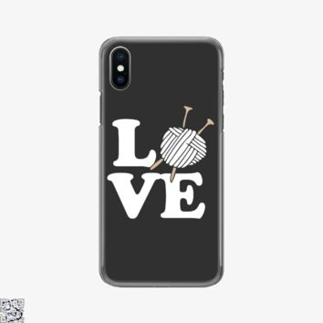 Love Knitting And Crochet, Sewing Phone Case