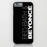 Bed Bath & Beyoncé iPhone & iPod Case by OUR PRINCE OF PEACE