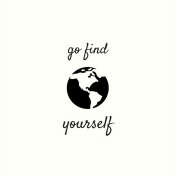 'GO FIND YOURSELF - TRAVEL' Art Print by IdeasForArtists