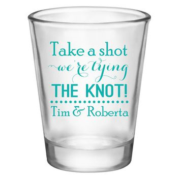 Engagement party favors, personalized shot glasses. Take a shot we're tying the knot