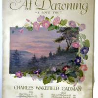 Victorian Sheet Music Art.Antique Sheet Music. At Dawning I Love You-1906.Old Sheet Music.Charles Cadman-Nelle Eberhart.Vintage Sheet Music.