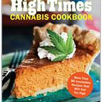 The Official High Times Cannabis Cookbook: More Than 50 Irresistible Recipes That Will Get You High - Spencer's