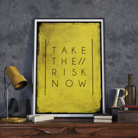 "Art Digital Print Poster ""Take The Risk Now"" Typography Quote Printable Art, Motivational Poster Home Decor, Yellow Texture Wall Art Decor"