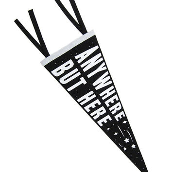 Anywhere But Here Pennant