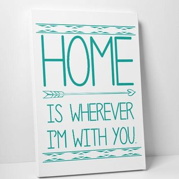 Decorative Home is where I am with you Canvas Print