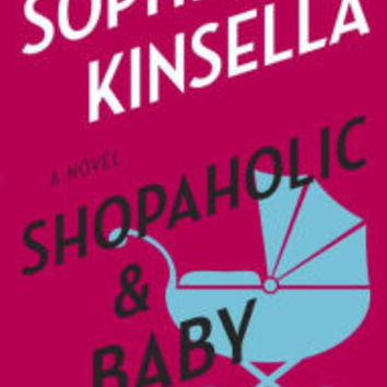 Shopaholic and Baby (Shopaholic Series #5) by Sophie Kinsella, Paperback | Barnes & Noble
