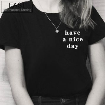 Summer Women T Shirt Have a Nice Day