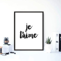 Typographic Print, Je T'aime Print, Black and White Print, Printable Quote, Typography, Motivational, Inspirational, I Love You Print