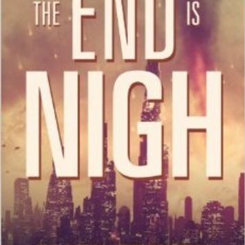 The End is Nigh (The Apocalypse Triptych) (Volume 1) Paperback – March 1, 2014