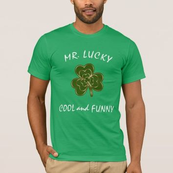 MR. LUCKY COOL and FUNNY Shamrock St Patrick's Day T-Shirt