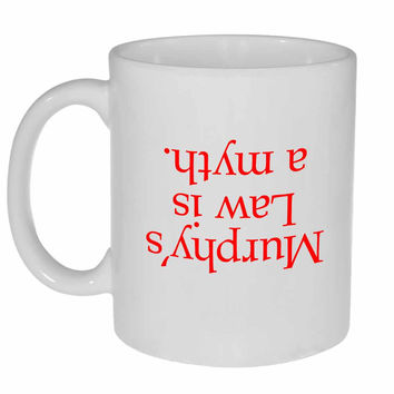 Murphy's Law is a Myth Coffee or Tea Mug