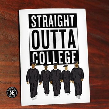 Straight Outta College - NWA Compton Inspired Graduation Card - College Grad Diploma Congratulations Card 4.5 X 6.25 Inches