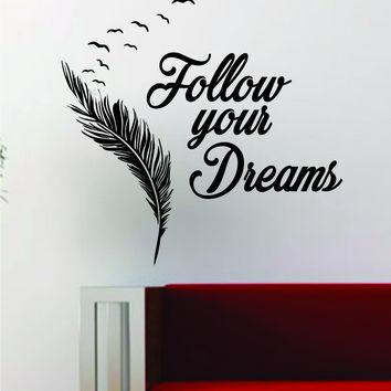 Follow Your Dreams Feather Birds Inspirational Quote Decal Sticker Wall Vinyl Decor Art