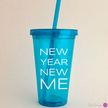 New Year New You Motivational Tumbler. New Years resolution encouragement.