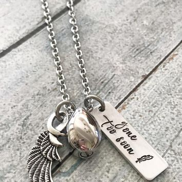 Gone too soon Urn necklace - Hand stamped Artisan Stainless Steel memorial necklace - Grief and Loss
