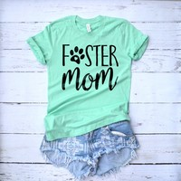 Foster Dog Mom Shirt