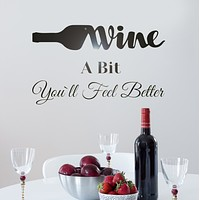 Vinyl Wall Decal Phrase Wine Bottle Feel Better Lettering Stickers Mural 22.5 in x 14 in gz219