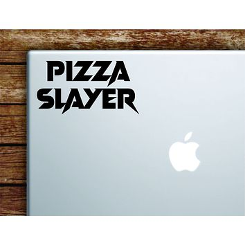 Pizza Slayer V2 Laptop Wall Decal Sticker Vinyl Art Quote Macbook Apple Decor Car Window Truck Kids Baby Teen Inspirational Girls Funny Kitchen Cook Chef