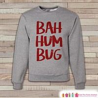 Bah Hum Bug Sweatshirt - Adult Christmas Crewneck, Sweatshirt - Funny Christmas Sweater - Funny Holiday Sweatshirt - Holiday Gift Idea