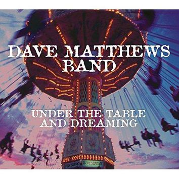 Dave Matthews Band - Under the Table and Dreaming (Expanded Edition)