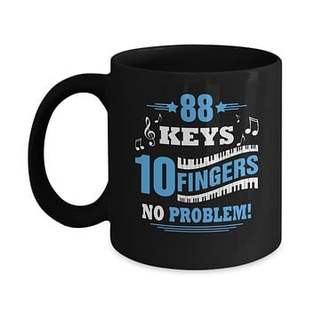 88 Keys 10 Fingers No Problem Piano Mug