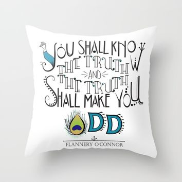 The truth shall make you odd Throw Pillow by Aarthi