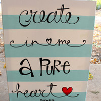 Create in Me a Pure Heart // 16x20 canvas // blue and white stripes // Psalm 51:10