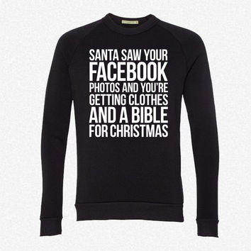 SANTA SAW YOUR FACEBOOK PHOTOS fleece crewneck sweatshirt
